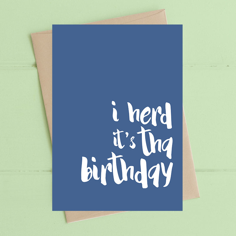 I herd its tha Birthday - Greetings Card
