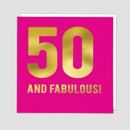 50 and fabulous -  Birthday card