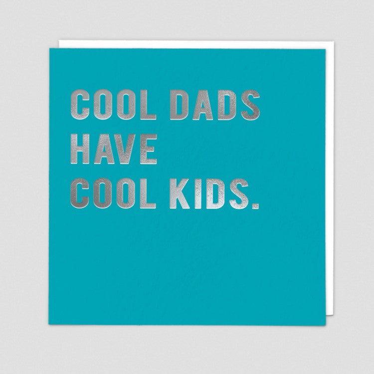 Cool dads have cool kids -  Birthday card