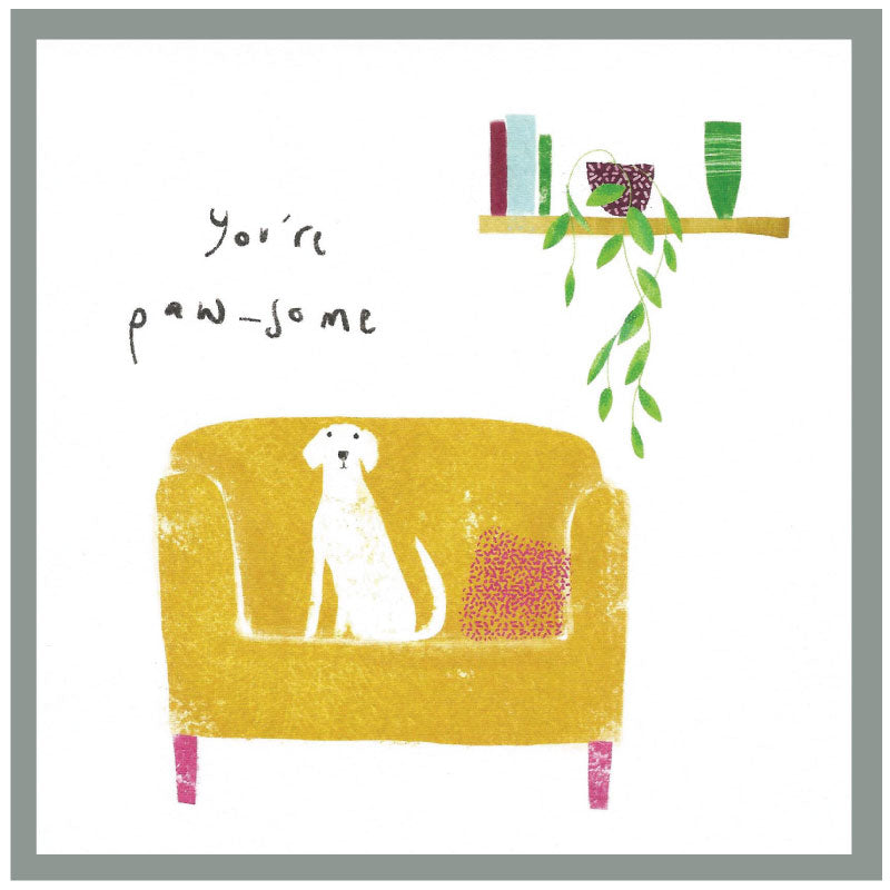 You're paw-some - Greetings card