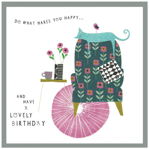 Do what makes you happy ...and have a lovely birthday - Greetings card