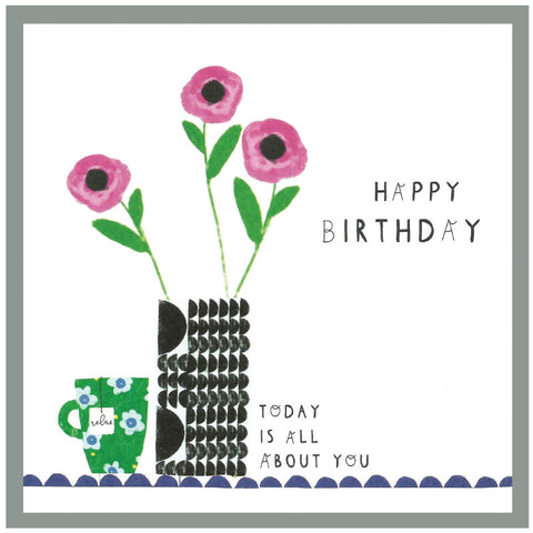 Happy birthday- today is all about you- Greetings card