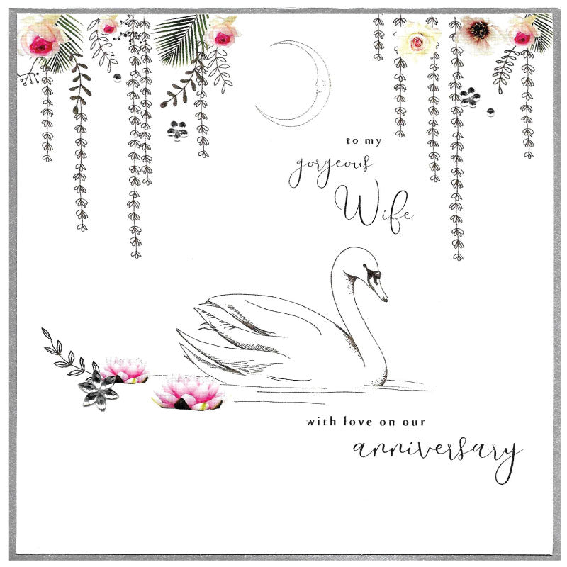 To my gorgeous wife with love on our anniversary moonlit swan- Greetings card
