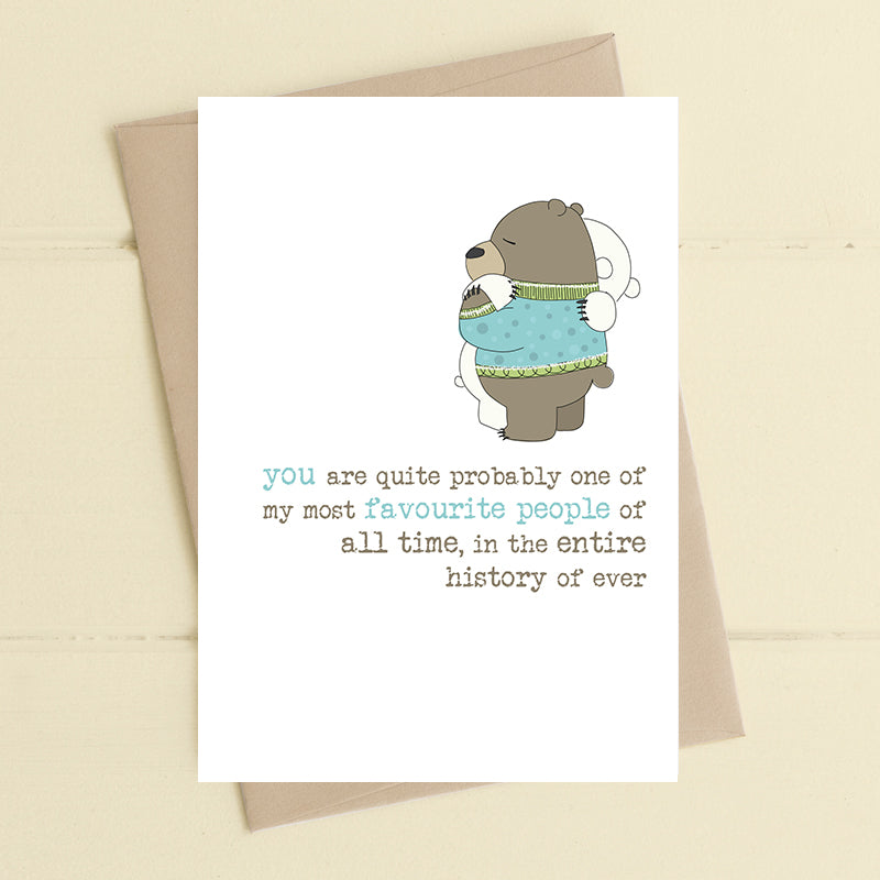 You are one of my most favourite people- Greetings Card