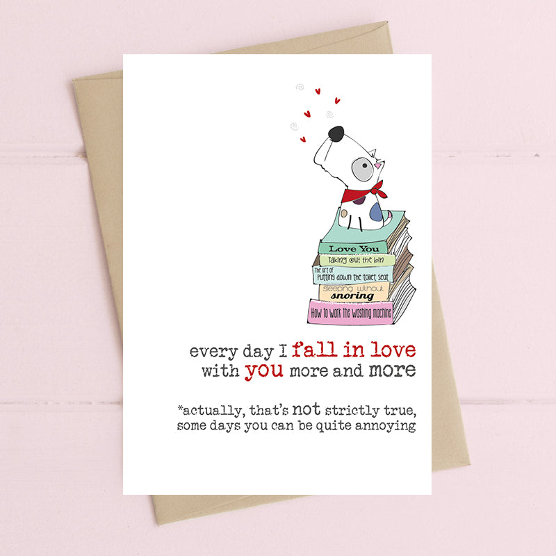 Every day I fall in love with you more and more  - Greetings Card