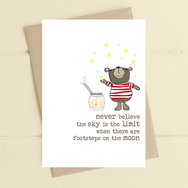 Never believe the sky is the limit - Greetings Card
