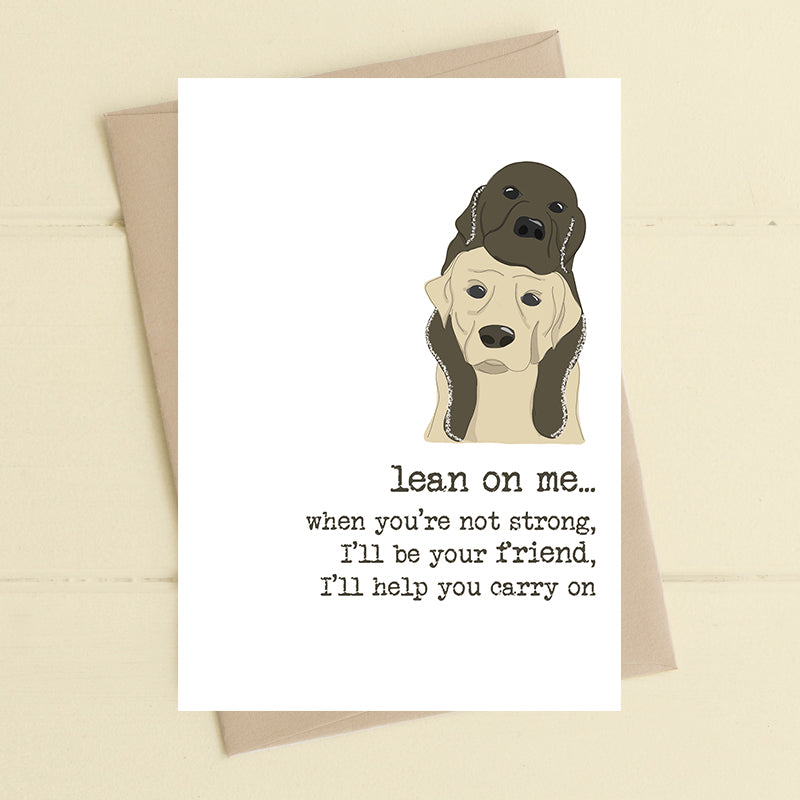 Lean on me - Greetings Card