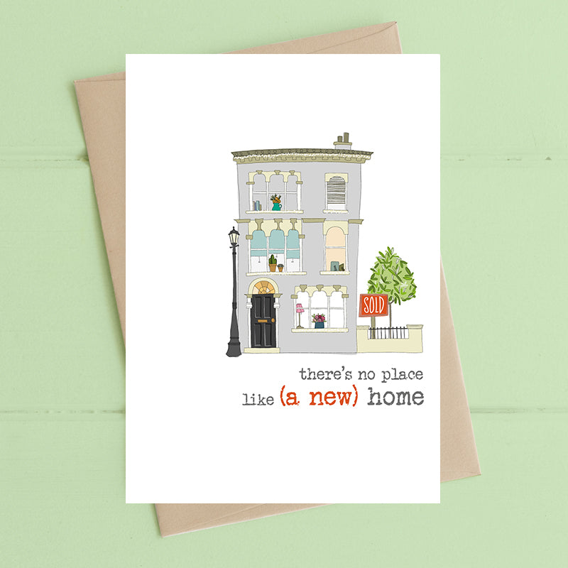 Theres no place like a new home - Greetings Card