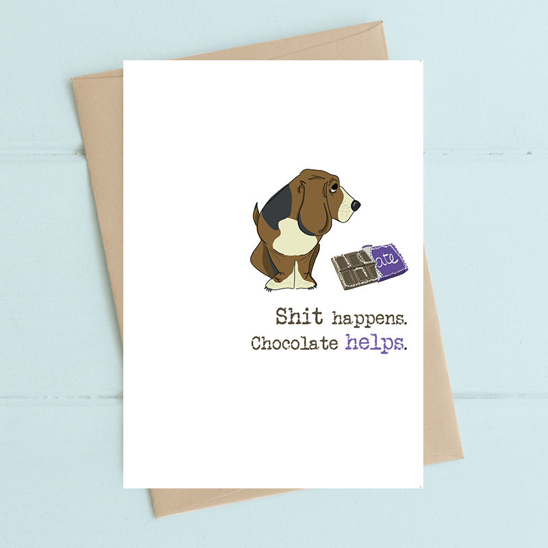 Shit happens. Chocolate helps..- Greetings Card
