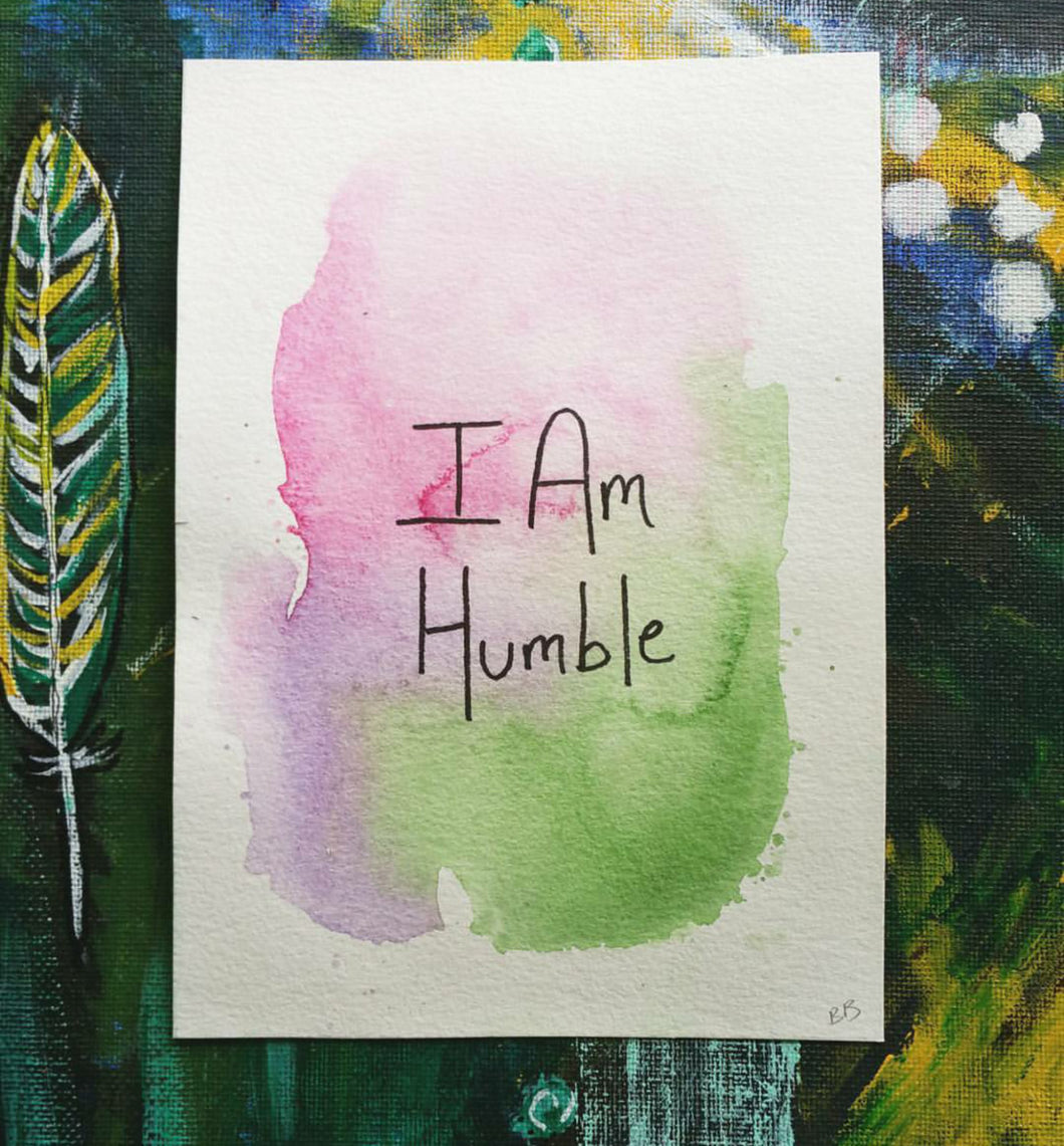 I Am Humble  || Original Watercolor