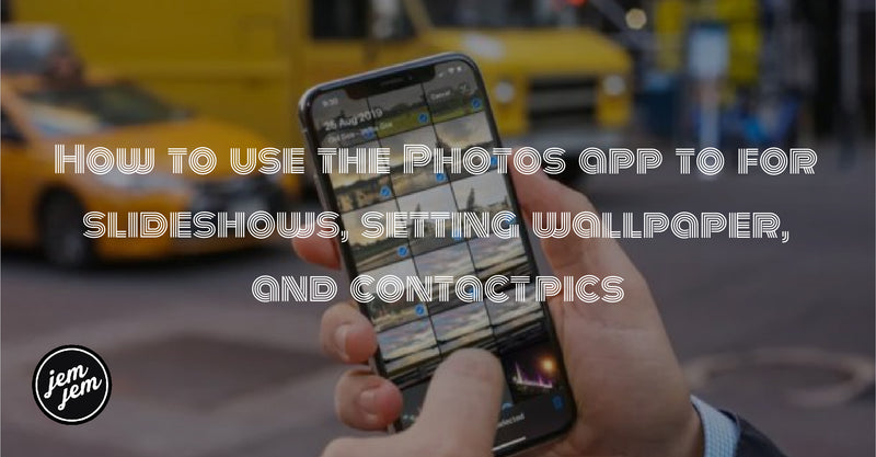 How to use the Photos app to for slideshows, setting wallpaper, and contact pics