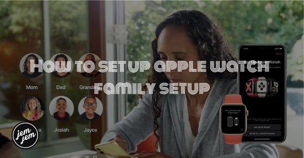 How to set up apple watch family setup