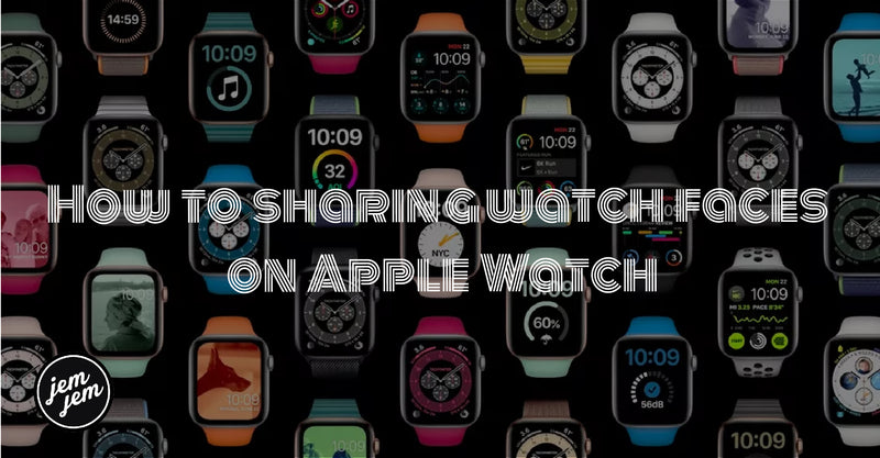 How to sharing watch faces on Apple Watch