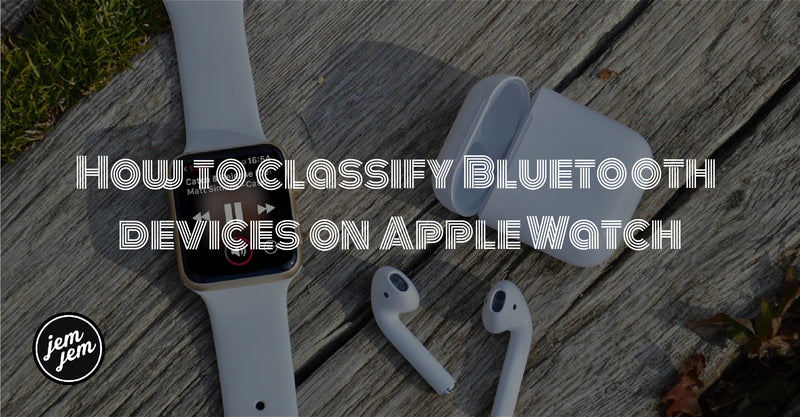How to classify Bluetooth devices on Apple Watch