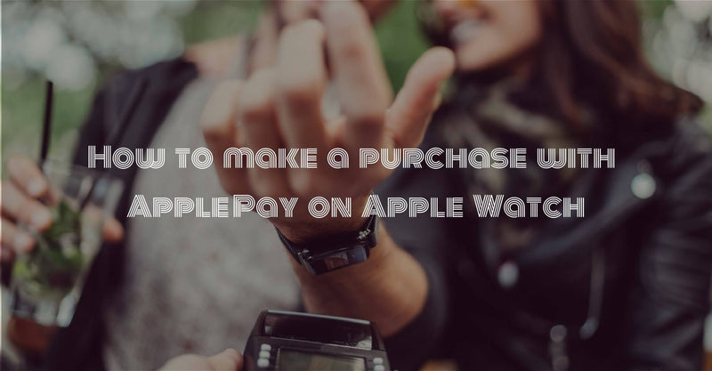 How to make a purchase with Apple Pay on Apple Watch