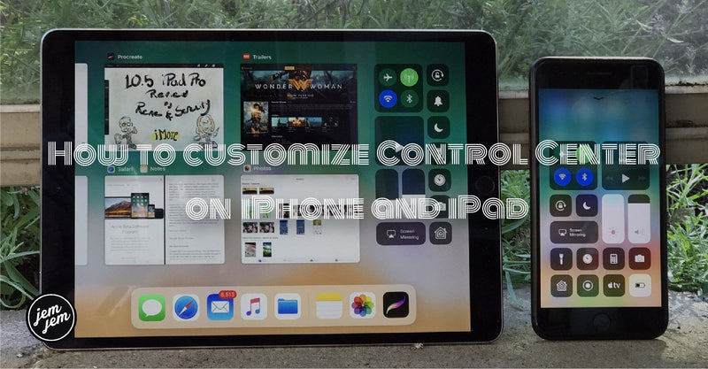 How to customize Control Center on iPhone and iPad