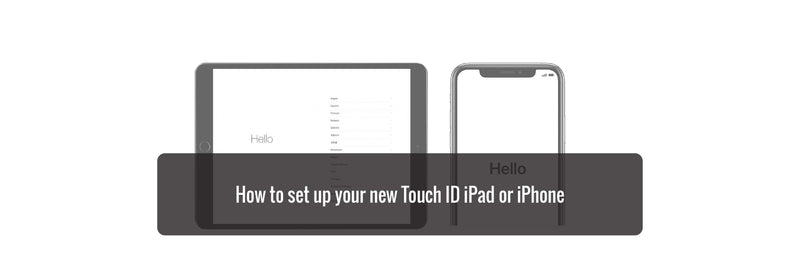 How to set up your new Touch ID iPad or iPhone