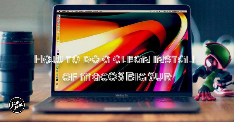 How to do a clean install of macOS Big Sur