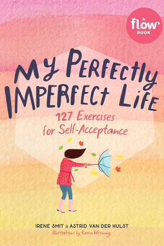 My Perfectly Imperfect Life: 127 Exercises for Self Acceptance