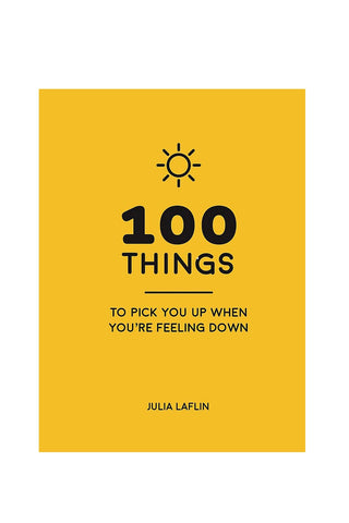 100 things to pick you up when you are feeling down