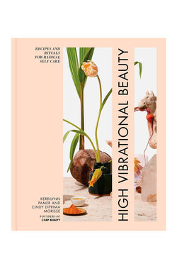 High Vibrational Beauty Plant Based Cookbook