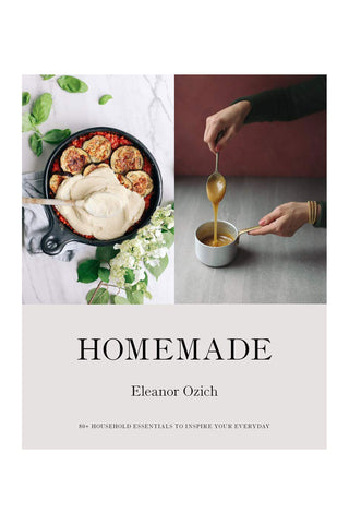 Homemade: 80+ Household Essentials to Inspire Your Everyday
