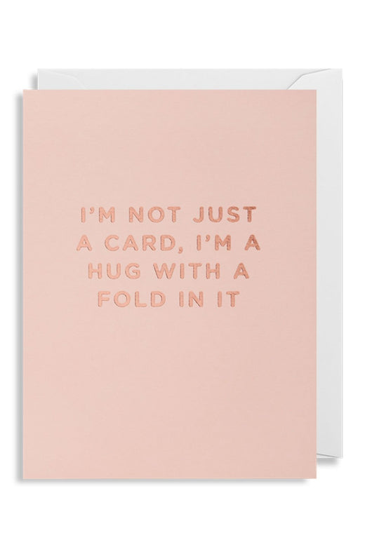 I'm a Hug With a Fold Small Pink Card