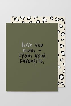 Mum, From Your Fave Khaki Greeting Card