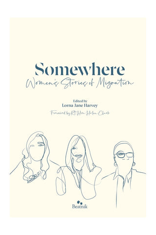 Somewhere: Women's Stories of Migration