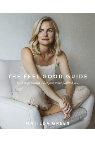 The Feel Good Guide by Matilda Rice