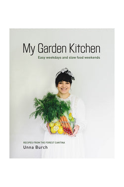 My Garden Kitchen Recipes from Forest Cantina