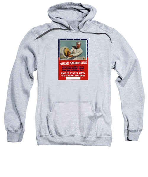 Arise Americans Join The Navy  - Sweatshirt