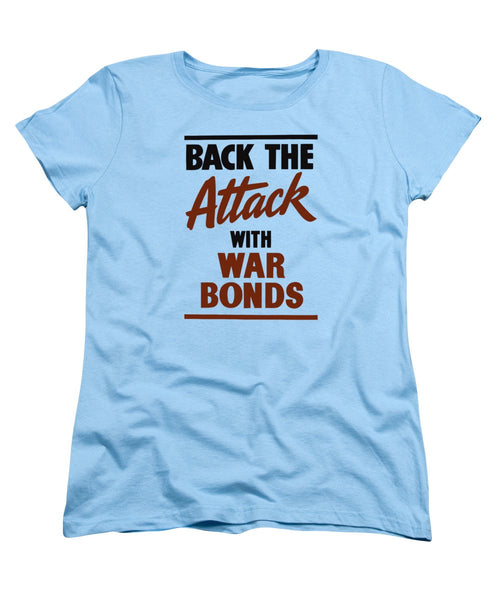Back The Attack With War Bonds  - Women's T-Shirt (Standard Fit)