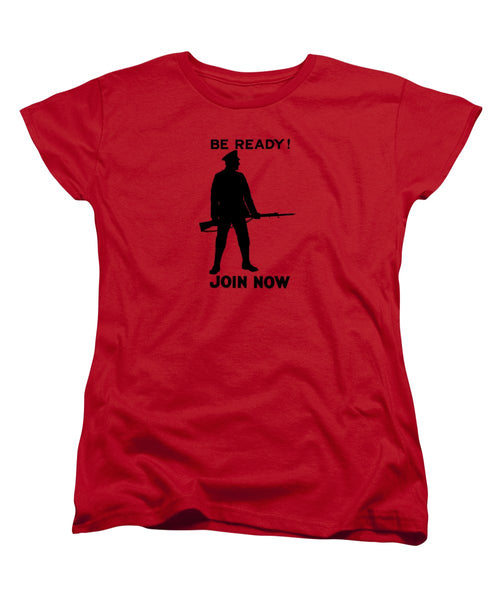 Be Ready - Join Now - Women's T-Shirt (Standard Fit)