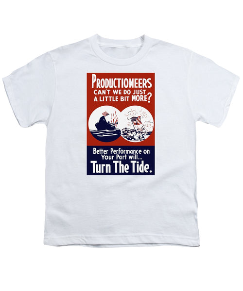 Better Performance On Your Part Will Turn The Tide - WW2 - Youth T-Shirt