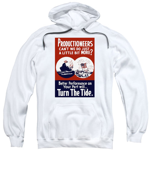 Better Performance On Your Part Will Turn The Tide - WW2 - Sweatshirt