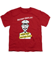 Button Your Lip - Loose Talk Can Cost Lives - Youth T-Shirt
