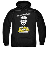 Button Your Lip - Loose Talk Can Cost Lives - Sweatshirt