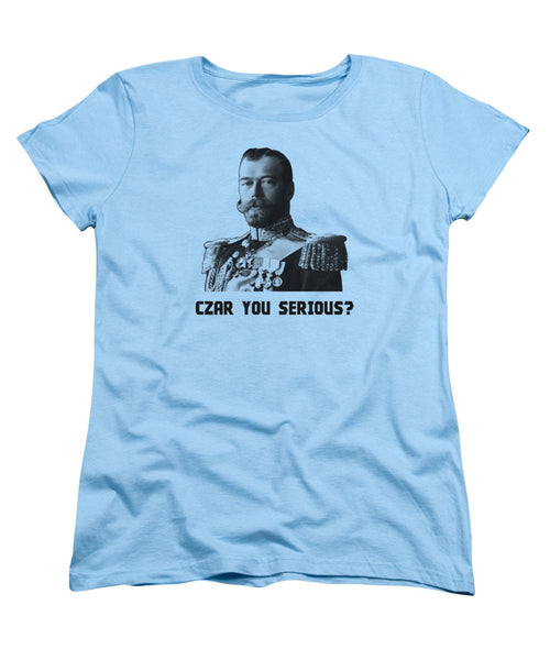 Czar Nicholas II - Czar You Serious? - Women's T-Shirt (Standard Fit)