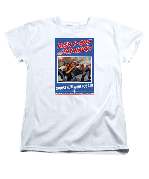 Dish It Out With The Navy - Women's T-Shirt (Standard Fit)