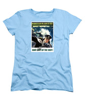 Don't Slow Up The Ship - WW2 - Women's T-Shirt (Standard Fit)