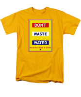 Don't Waste Water - WPA - Men's T-Shirt  (Regular Fit)
