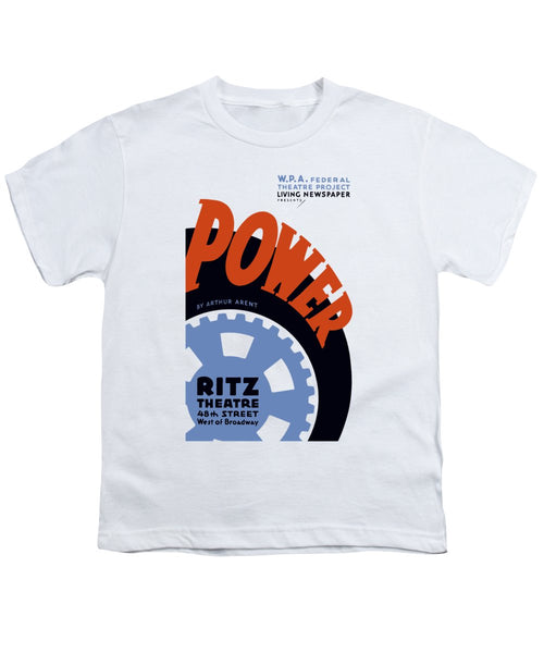 Federal Theatre Project Presents - Power - WPA - Youth T-Shirt