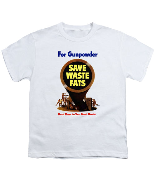 For Gunpowder - Save Waste Fats - Youth T-Shirt