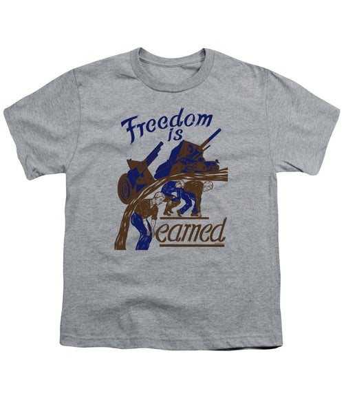 Freedom Is Earned - WW2 Labor - Youth T-Shirt