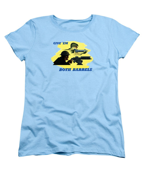 Give Em Both Barrels - WW2 Propaganda - Women's T-Shirt (Standard Fit)