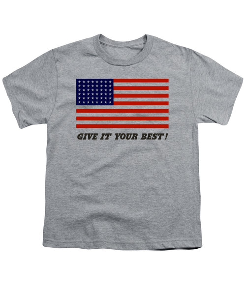 Give It Your Best American Flag - Youth T-Shirt