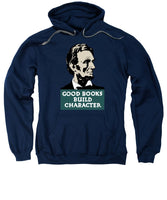Good Books Build Character - President Lincoln - Sweatshirt