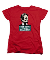 Good Books Build Character - President Lincoln - Women's T-Shirt (Standard Fit)
