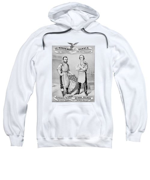 Grant And Wilson 1872 Election Poster  - Sweatshirt